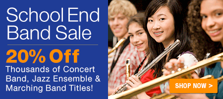 School End Band Sale - 20% off thousands of concert band, jazz ensemble, and marching band sheet music titles!