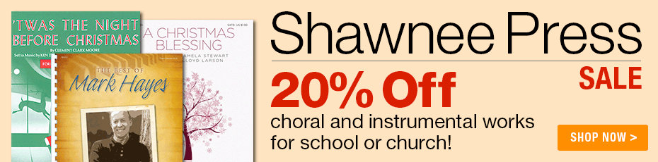 20% Off Shawnee Press Music!