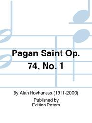 Pagan Saint Op. 74 No. 1