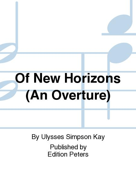 Of New Horizons (An Overture)