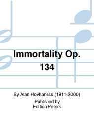 Immortality Op. 134