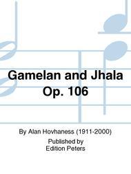 Gamelan and Jhala Op. 106