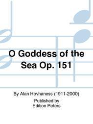 O Goddess of the Sea Op. 151