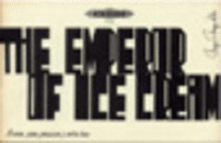 the modern theme of emperor of ice cream essay The only emperor is the emperor of ice-cream, wallace steven's writes in his poem the emperor of ice-cream (8) this line proclaiming the ice-cream maker as important as an emperor is used metaphorically to describe the selfishness of human nature one the surface, the poem is about the.