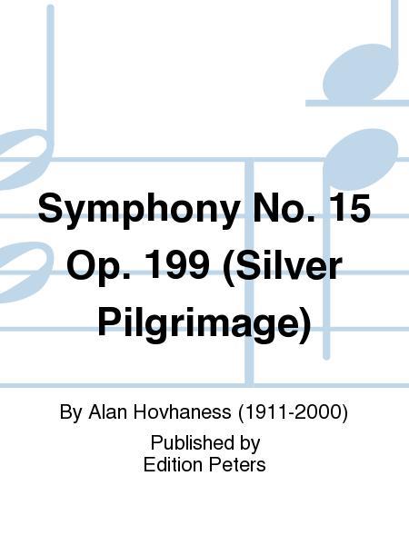 Symphony No. 15 Op. 199 (Silver Pilgrimage)