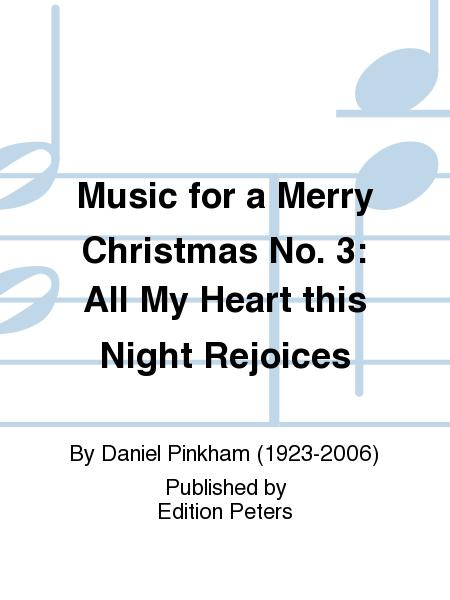 Music for a Merry Christmas No. 3: All My Heart this Night Rejoices