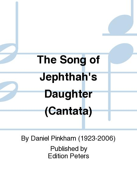 The Song of Jephthah's Daughter (Cantata)