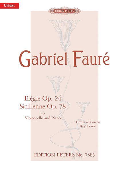 Elegie Op. 24; Sicilienne Op. 78
