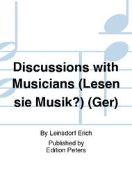 Discussions with Musicians (Lesen sie Musik?)