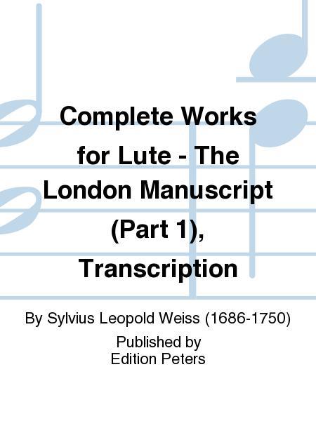 Complete Works for Lute - The London Manuscript (Part 1), Transcription