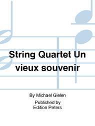 String Quartet Un vieux souvenir