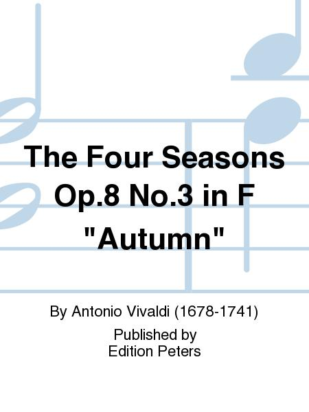 The Four Seasons Op. 8 No. 3 in F ''Autumn''