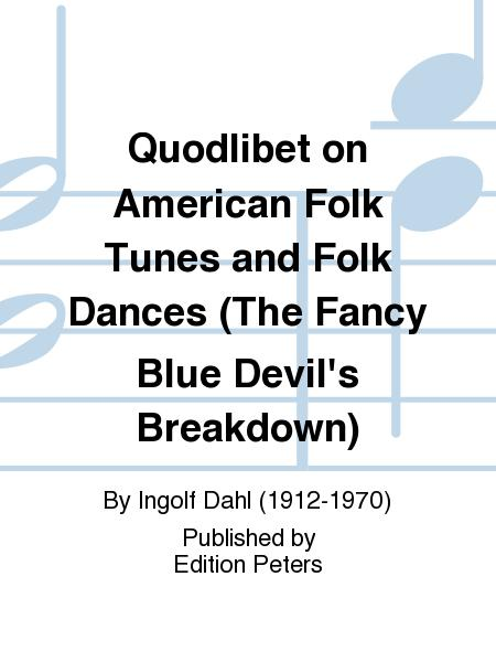 Quodlibet on American Folk Tunes and Folk Dances