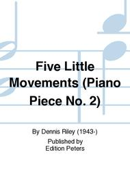 Five Little Movements (Piano Piece No. 2)