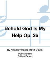 Behold God Is My Help Op. 26