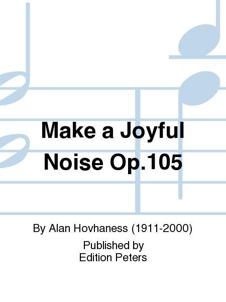 Make a Joyful Noise Op. 105