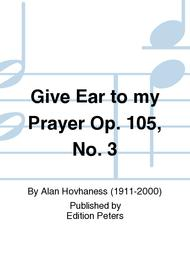 Give Ear to my Prayer Op. 105 No. 3