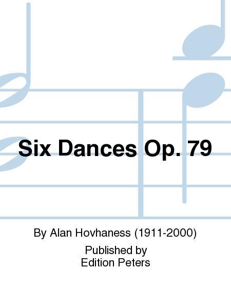Six Dances Op. 79