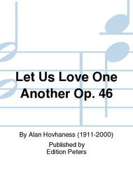 Let Us Love One Another Op. 46