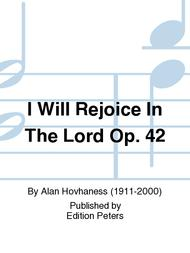 I Will Rejoice In The Lord Op. 42