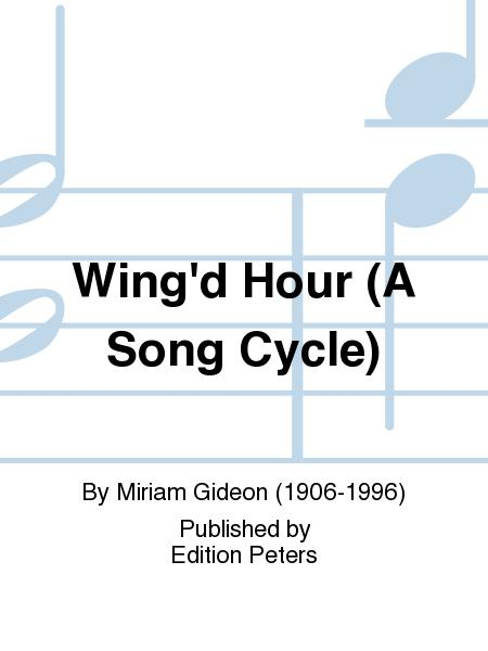 Wing'd Hour (A Song Cycle)