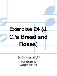 Exercise 24 (J. C.'s Bread and Roses)
