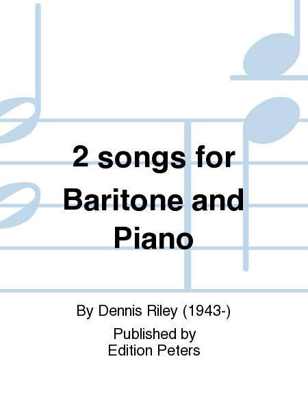 2 Songs for Baritone and Piano