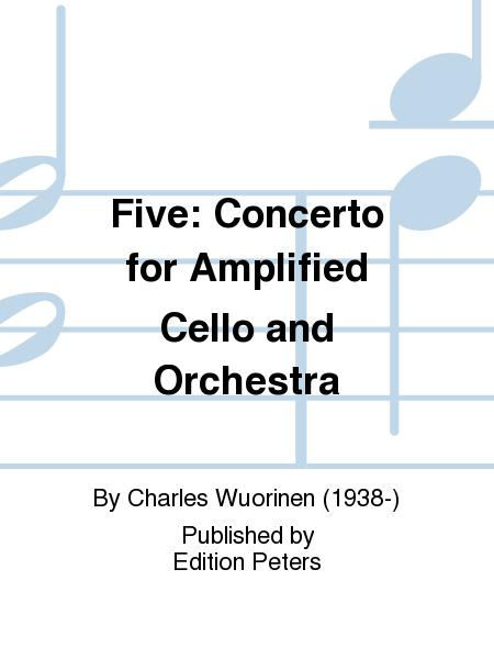 Five: Concerto for Amplified Cello and Orchestra