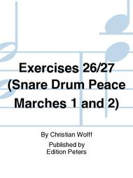 Exercises 26/27 (Snare Drum Peace Marches 1 and 2)