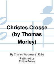 Christes Crosse (by Thomas Morley)