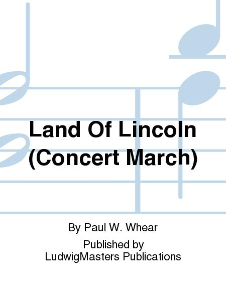 Land Of Lincoln (Concert March)