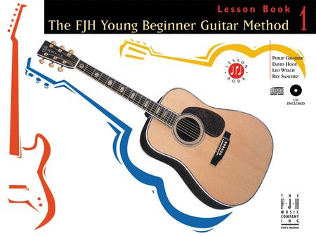 The FJH Young Beginner Guitar Method, Lesson Book 1 with CD