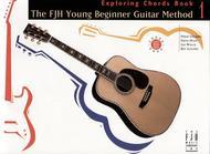 The FJH Young Beginner Guitar Method, Exploring Chords Book 1