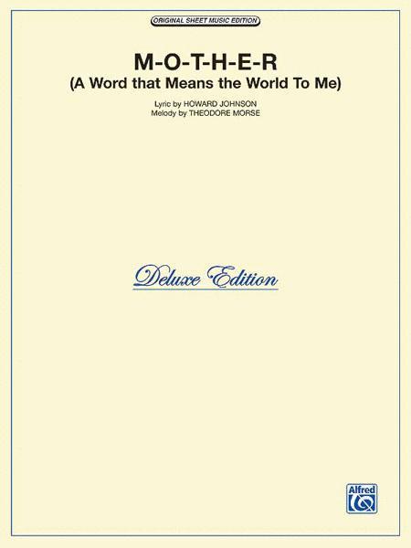 M-O-T-H-E-R (A Word That Means the World to Me)