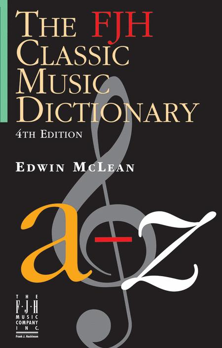 The FJH Classic Music Dictionary (3rd Edition)
