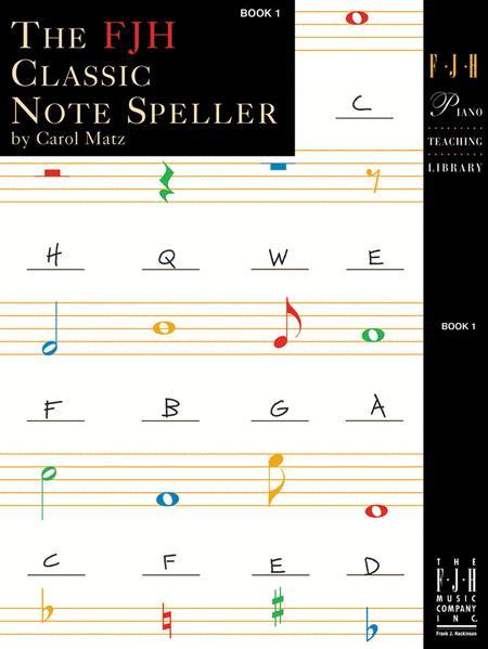 The FJH Classic Note Speller, Book 1