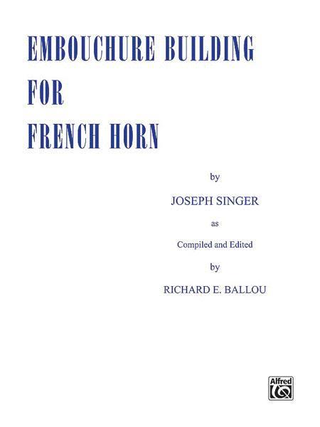 Embouchure Builder for Horn