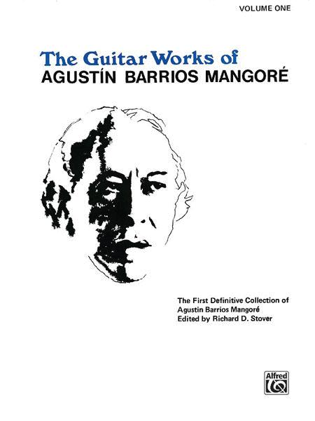 Guitar Works of AgustAn Barrios MangorA(c), Volume 1