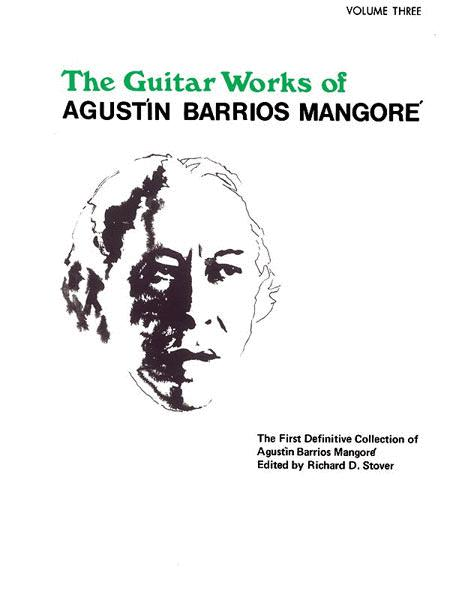 Guitar Works of AgustAn Barrios MangorA(c), Volume 3