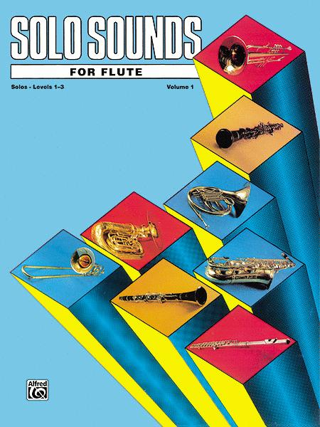 Solo Sounds for Flute - Volume I (Levels 1-3), Solo Book