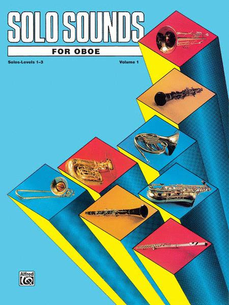 Solo Sounds for Oboe - Volume I (Levels 1-3), Solo Book