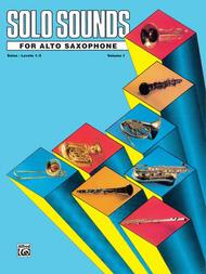 Solo Sounds for Alto Saxophone - Volume I (Levels 1-3), Solo Book