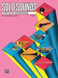 Solo Sounds for Alto Saxophone, Volume 1