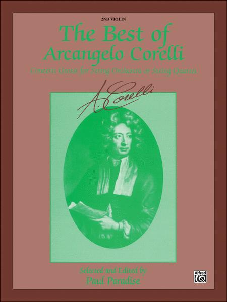 The Best of Arcangelo Corelli (Concerti Grossi for String Orchestra or String Quartet)