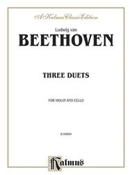 Three Duets for Violin and Cello 					 					 By Ludwig van Beethoven