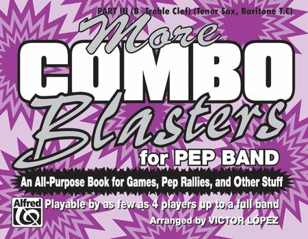 More Combo Blasters for Pep Band - Part III (Tenor Sax, Baritone)
