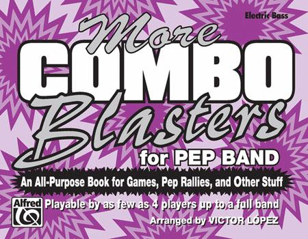 More Combo Blasters for Pep Band (Electric Bass)