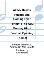 All My Rowdy Friends Are Coming Over Tonight (The ABC Monday Night Football Opening Theme)
