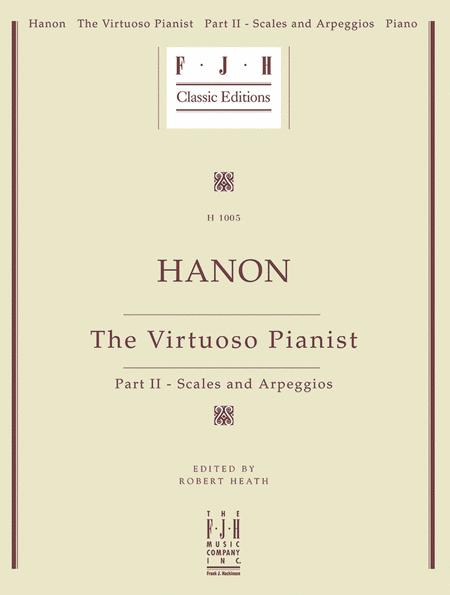 Hanon: The Virtuoso Pianist, Part II - Scales and Arpeggios