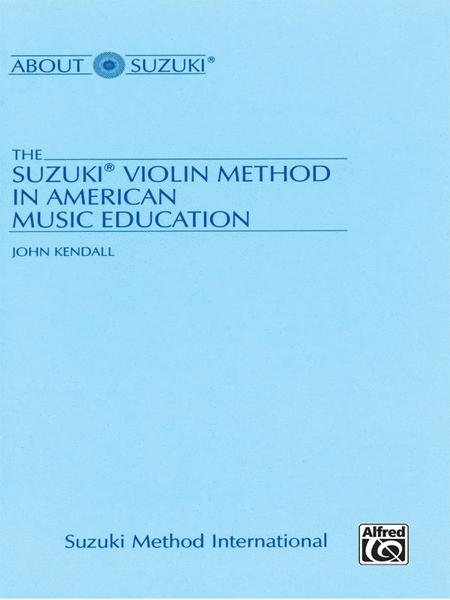 The Suzuki Violin Method in American Music Education